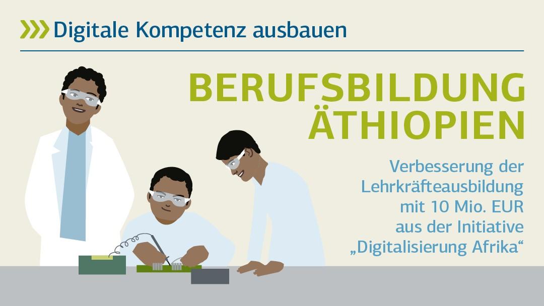 Digitale Kompetenz ausbauen: Berufsbildung Äthiopien - Verbesserung der Lehrkräfteausbildung mit 10 Mio. EUR aus der Initiative